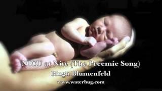 NICU At Nite The Preemie Song  <b>Hugh Blumenfeld</b>