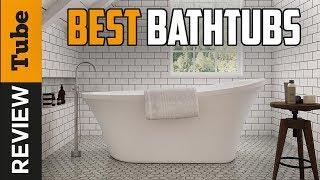 ✅Bathtub: Best Bathtubs 2019 (Buying Guide)