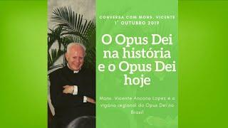 O Opus Dei hoje e na história - Live com Mons. Vicente Ancona Lopez