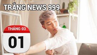 Erik vs Sơn Tùng MTP...Có thể so sánh... | TRẮNG NEWS 999 | 01-03-2017