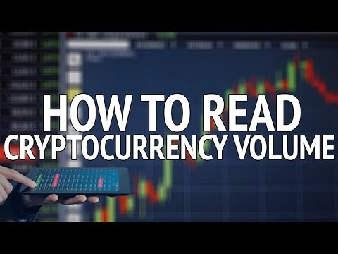 How to Read Cryptocurrency Volume - Market Analysis Bitcoin Crypto News - Indications to Look For