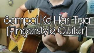 Sampai ke hari tua Fingerstyle Guitar - Aizat Amdan