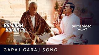 Garaj Garaj Full Song | Bandish Bandits | Pt. Ajoy Chakraborty, Javed Ali | Amazon Prime Video