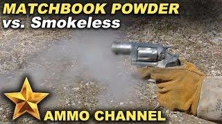 Improvised Ammo #2: Matchbook powder vs Smokeless