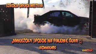 Szkoła Druciarstwa Januszowy Sposób na Palenie Gumy Upalanie BMW Wazzup :)