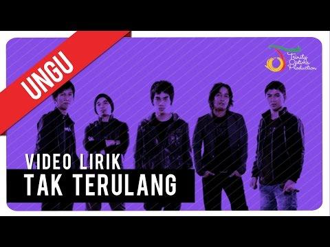 UNGU - UNGU (TAK TERULANG) | Video Lirik