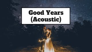 ZAYN - Good Years (Acoustic) | Lyrics | Panda Music