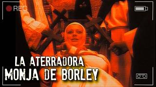 LA ATERRADORA MONJA DE BORLEY   EXPEDIENTE WARREN