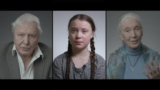 David Attenborough, Greta Thunberg and Jane Goodall want to talk to you about climate change