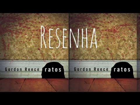 Resenha Ratos, Gordon Reece - [Chiclete Violeta]