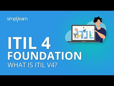 ITIL 4 Foundation | ITIL 4 Foundation Training | What Is ITIL V4? | ITIL Certification | Simplilearn