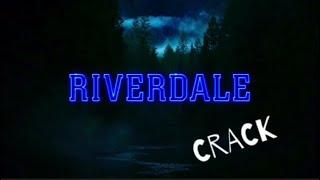 *RIVERDALE CRACK* SEASON 2