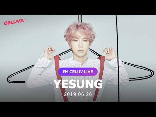 [Multi SUB/I'm Celuv] 예성(YESUNG), 19년 6월 26일 방송 Full Ver. (Celuv.TV)