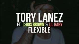 Tory Lanez - Flexible ft.Chris Brown & Lil Baby (lyrics)