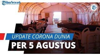 Update Corona Dunia per 5 Agustus 2021: Total 201 Juta Terinfeksi, 4,2 Juta Dinyatakan Meninggal