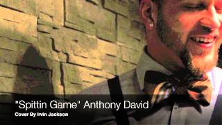 "*test* ""Spittin Game"" Anthony David cover by Irvin Jackson"