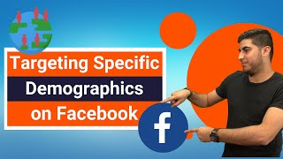 Targeting Specific Demographics on Facebook