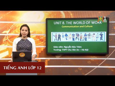 MÔN TIẾNG ANH - LỚP 12 | THE WORLD OF WORK | 14H30 NGÀY 01.04.2020 | HANOITV