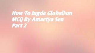 How To Jugde Globalism MCQs /Part 2 /Amartya Sen