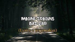 Imagine Dragons   Bad Liar (lyrics + Terjemahan)  HD