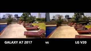 A7 2017 Vs LG V20 Camera Test