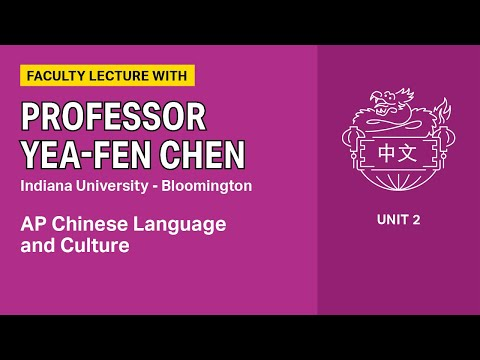 Unit 2: AP Chinese Language and Culture Faculty Lecture with ...