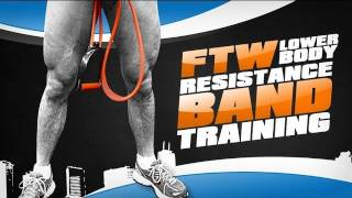 "FTW ""Lower Body"" Resistance Band Training! by ScottHermanFitness"