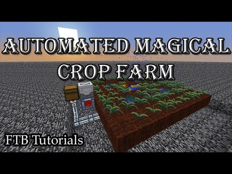 Automated Magical Crop Farm - FTB Tutorials