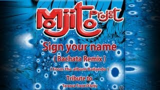 Mojito Project - Sign your name Bachata Remix ( Tribute to Terence Trent D'Arby )