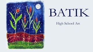 Batik  - High School Art Lesson