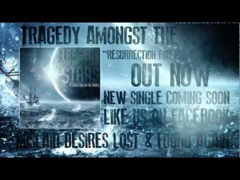 Tragedy Amongst The Stars - Mislaid Desires Lost & Found Again (OFFICIAL LYRIC VIDEO)