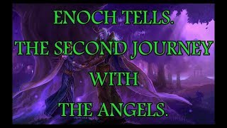 ENOCH TELLS. The second journey with the ANGELS.