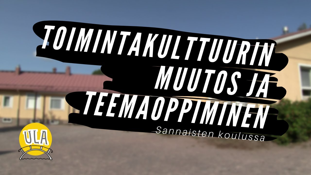 Sannaisten koulun muutosprosessi - Esittelyvideo