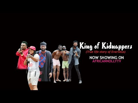 KING OF KIDNAPPERS SEASON 1| 2017 LATEST NIGERIAN |NOLLYWOOD ACTION MOVIES