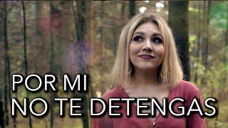 Por Mi No Te Detengas  Banda MS   Marián Oviedo (cover)