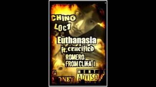 Euthanasia ft. Crucified (Broken Halo) NEW 2012 Chino loc1