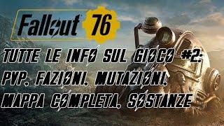 FALLOUT 76 ITA - TUTTE LE INFO SUL GIOCO (parte 2): PVP, FAZIONI, MUTAZIONI, MAPPA, SOSTANZE