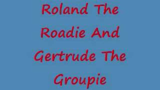 Roland The Roadie And Gertrude The Groupie - Dr. Hook
