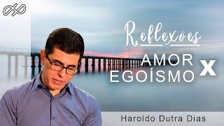 AMOR X EGO - HAROLDO DUTRA DIAS