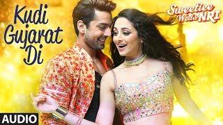 Kudi Gujarat Di Full Audio Song  Sweetiee Weds NRI  Jasbir Jassi  Himansh Kohli Zoya Afroz