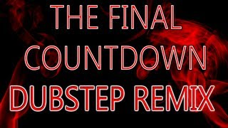 The Final Countdown (Dubstep Remix)