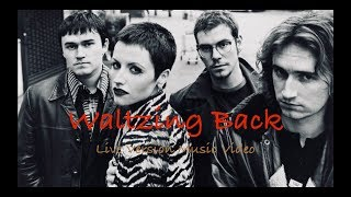 Waltzing Back Music Video (Live Version, The Cranberries)