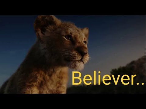 The Lion King 🐯 //Believer Song
