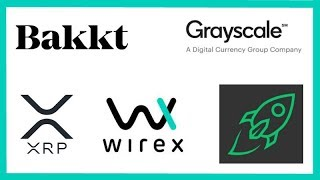 Bakkt Launch Dec 12th - Grayscale Crypto TV Ads - Wirex Cards USA - Changelly XRP