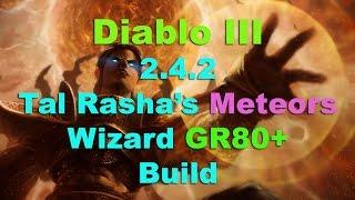 Diablo III: Wizard Tal Rasha's Meteors GR80+ Build