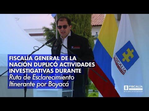 Fiscalía duplicó actividades investigativas durante Ruta de Esclarecimiento Itinerante por Boyacá