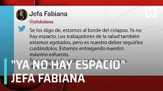 Covid-19 en México | Jefa Fabiana: estamos al borde del colapso por COVID-19 - Paralelo 23