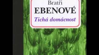 03. Bratři Ebenové - Tichá domácnost