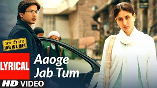 Lyrical: Aaoge Jab Tum | Jab We Met | Kareena Kapoor, Shahid Kapoor | Ustad Rashid Khan - Download this Video in MP3, M4A, WEBM, MP4, 3GP