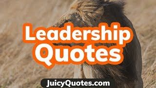 Leadership Quotes And Sayings 2020 –  Quotes To Make Great Leaders - For Kids And Men And Women